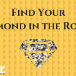Find YourDiamond in the Rough1