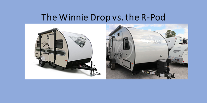 The Winnie Drop compared to the Forest River R-Pod Ultra-light trailer