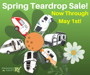 Spring Teardrop Trailer Sale at Princess Craft RV