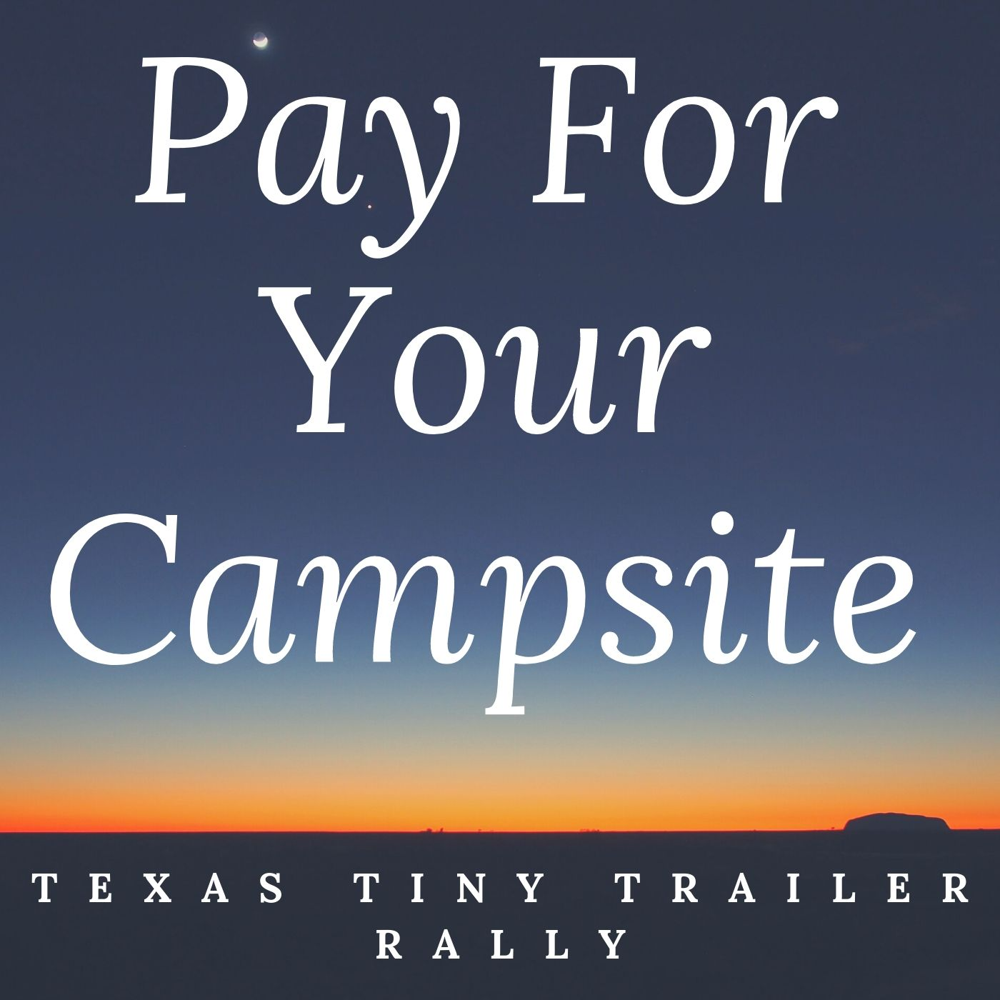 Pay For Your Campsite TTTR