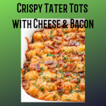 Crispy Tots with Cheese and Bacon
