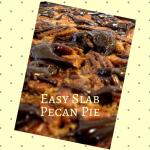 Easy Pecan Slab Pie