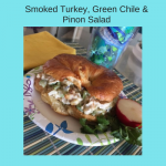 Smoked Turkey, Green Chile & Pinon Salad