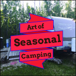 Art of Seasonal Camping - RV City Blog