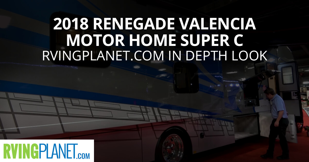 2018 Renegade Valencia Motor Home Super C