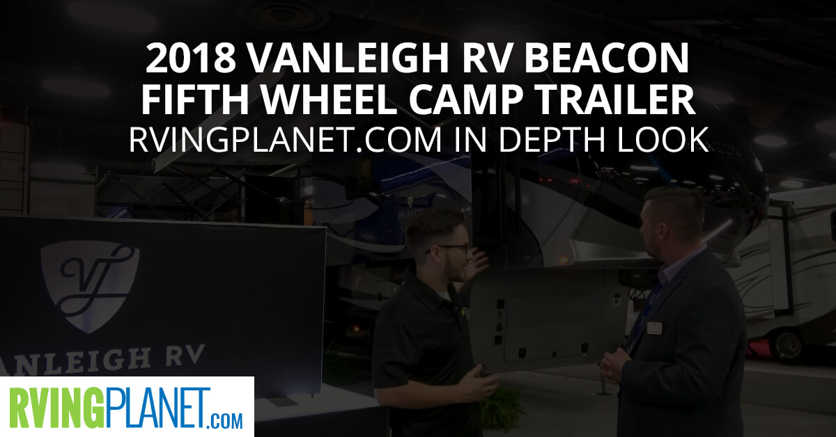 2018 Vanleigh RV Beacon Fifth Wheel Camp Trailer