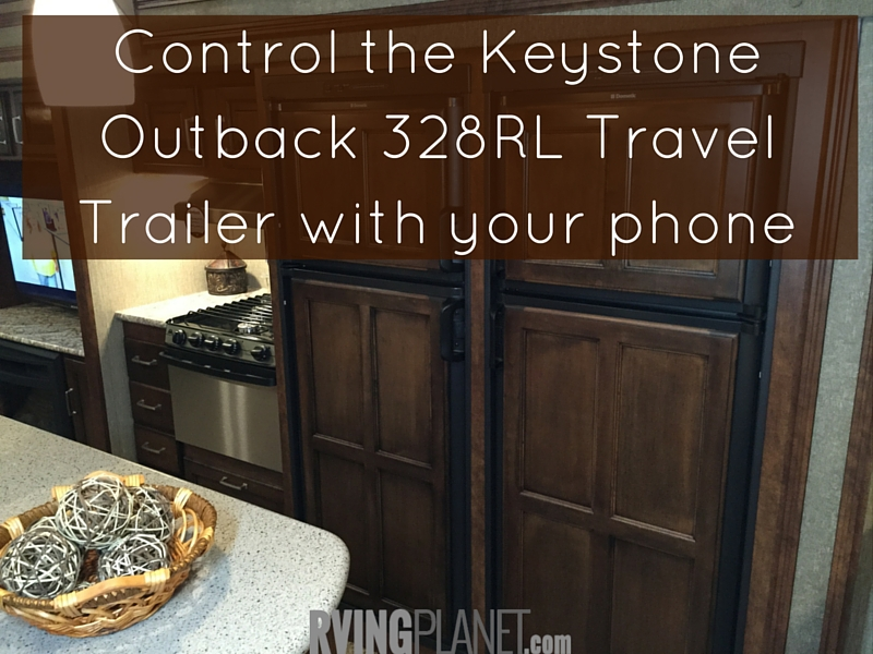 Control the Keystone Outback 328RL Travel Trailer with your phone