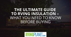 Ultimate Guide to RV Insulation