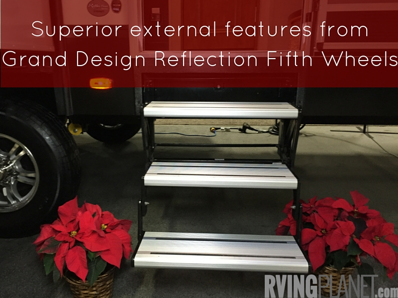Superior external features from Grand Design Reflection Fifth Wheels
