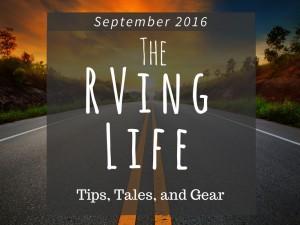 The RVing Life - September 2016