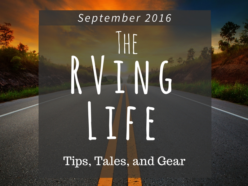 The RVing Life - September 2016