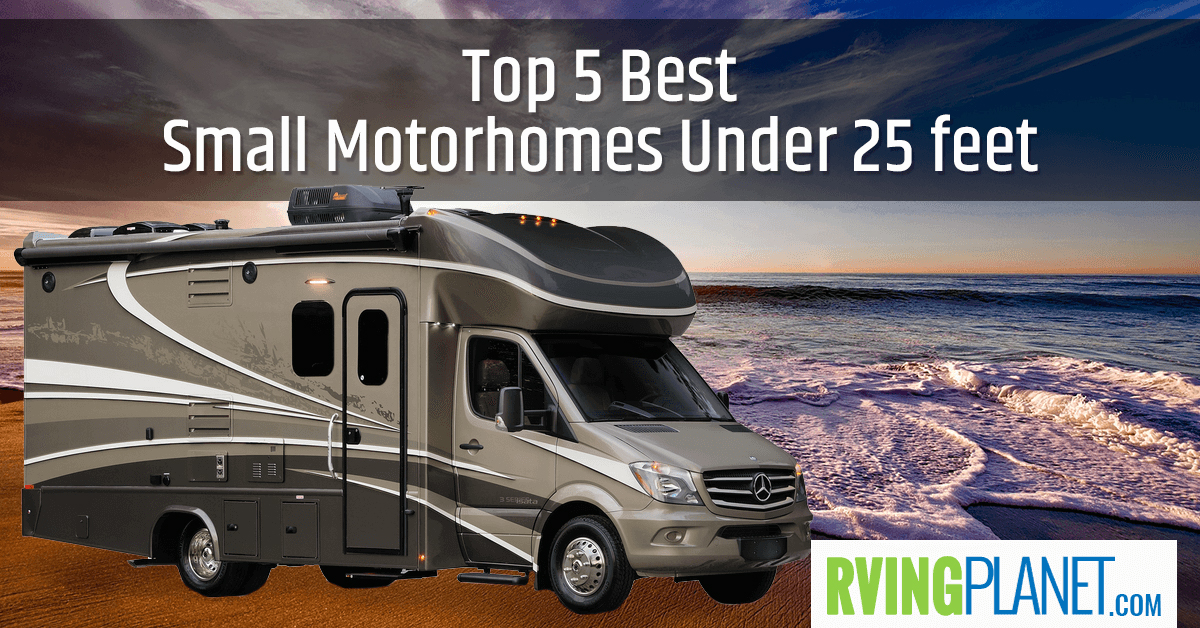 Small Rvs For Sale >> Top 5 Best Small Motorhomes Under 25 Feet Rvingplanet Blog