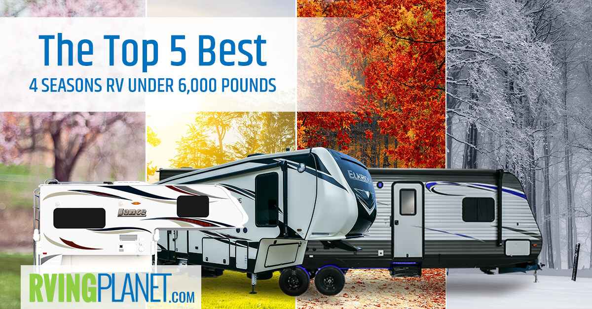 Top 5 Best 4 Seasons Travel Trailers Under 6 000 Lbs Gvwr