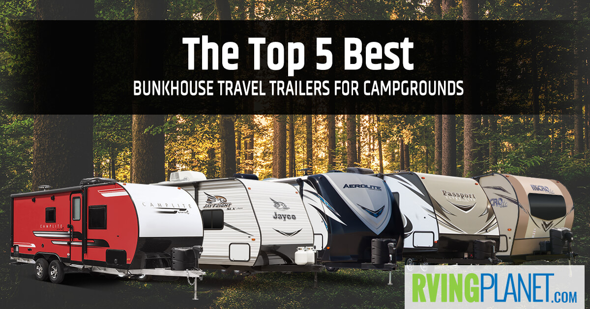Best Bunkhouse Travel Trailer 2019 Top 5 Best Bunkhouse Travel Trailers For Campgrounds   RVingPla