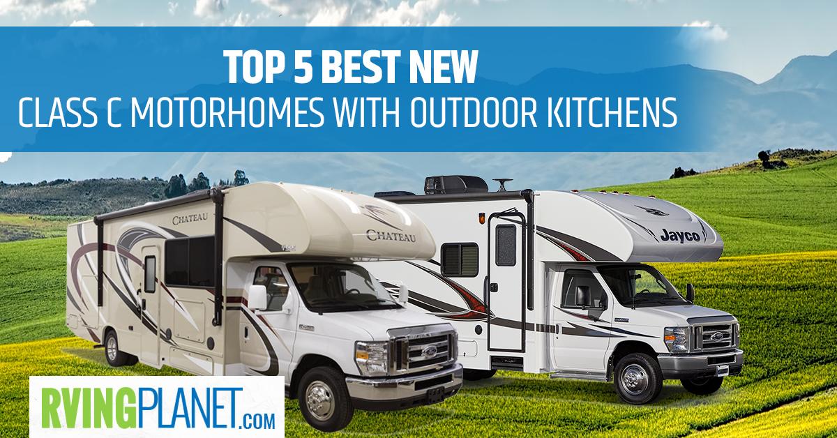 Top 5 Best New Class C Motorhomes With Outdoor Kitchens Rvingplanet Blog