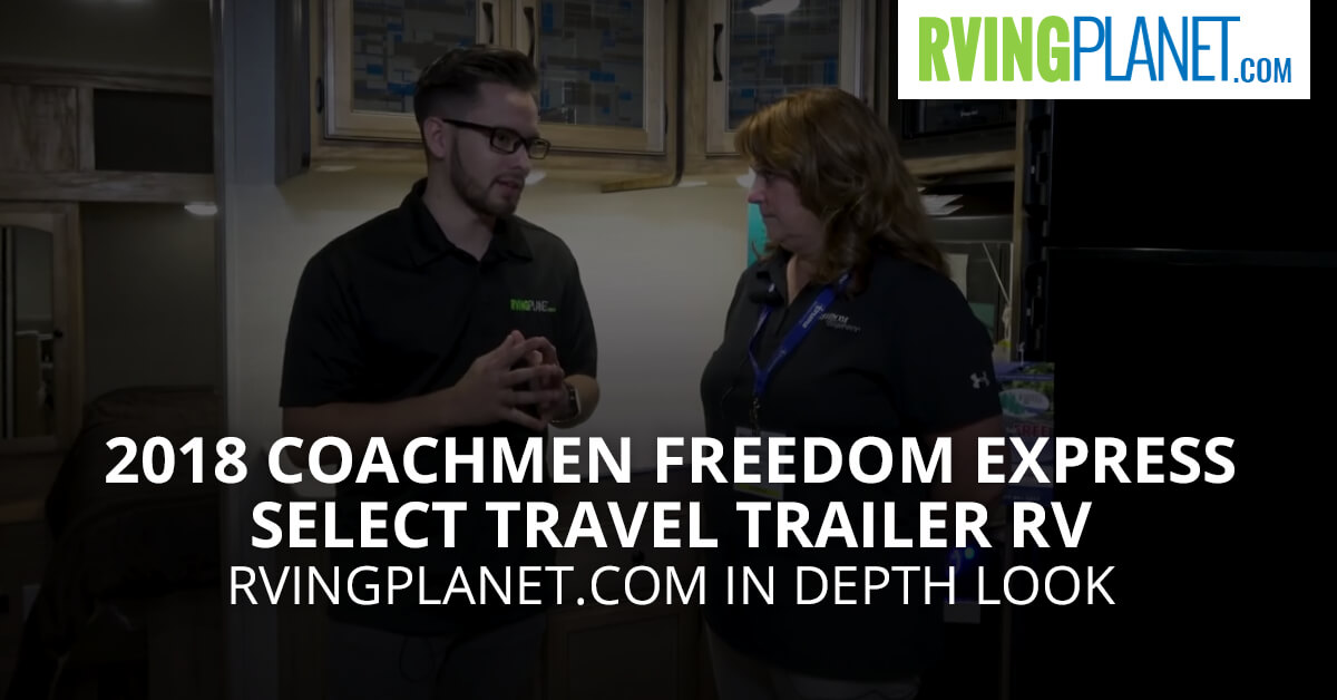 2018 Coachmen Freedom Express Select Travel Trailer RV - RVingPlanet.com First Look at New RV