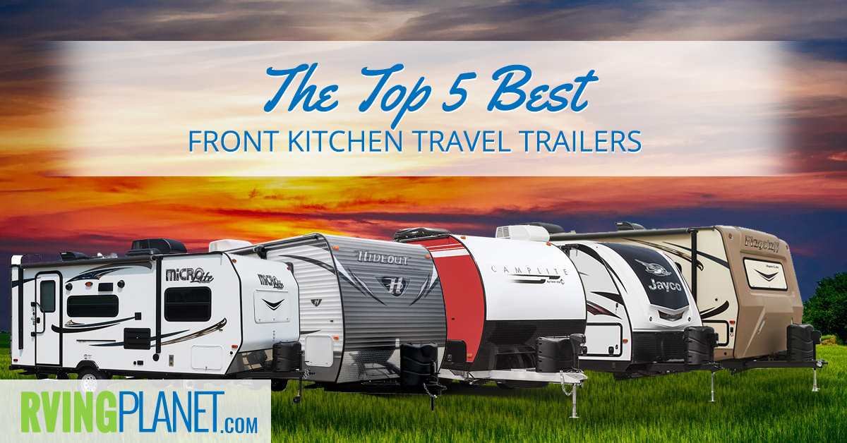 Best Travel Trailers with Front Kitchens