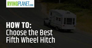 How to Choose the Best Fifth Wheel Hitch