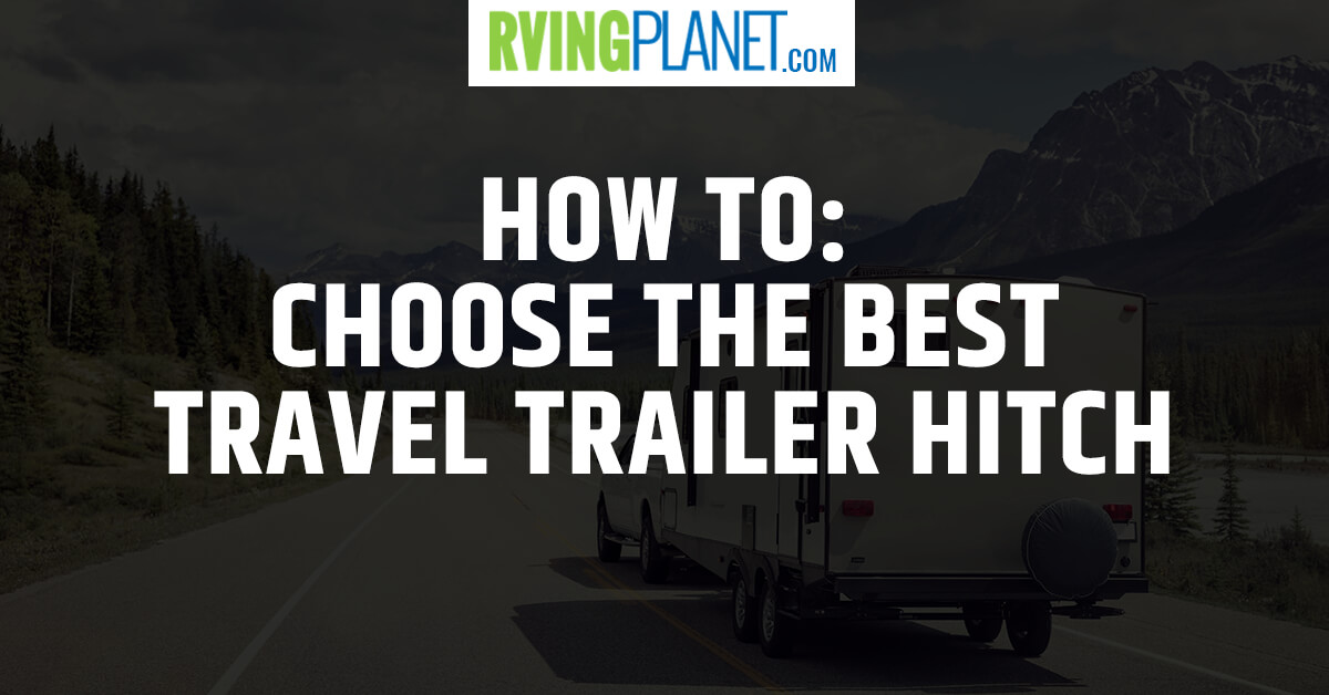 How to choose the best travel trailer hitch