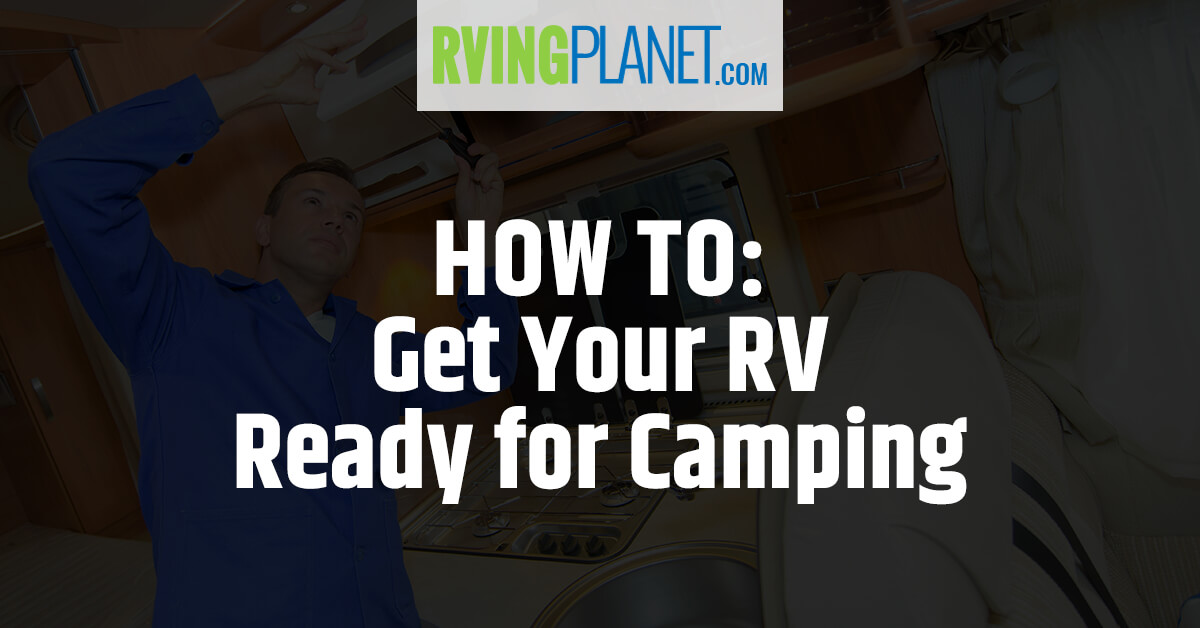 How To Get Your RV Ready for Camping