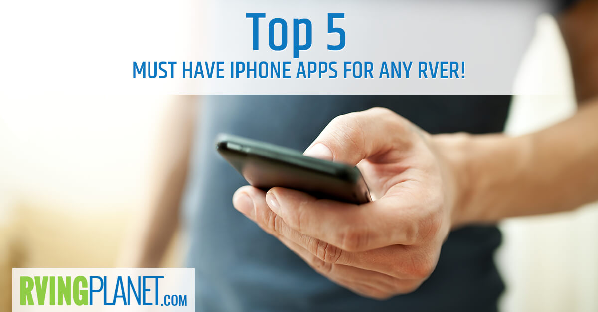 Must Have iPhone Apps for Any RVer