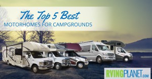 Top 5 Best Motorhomes for Campgrounds