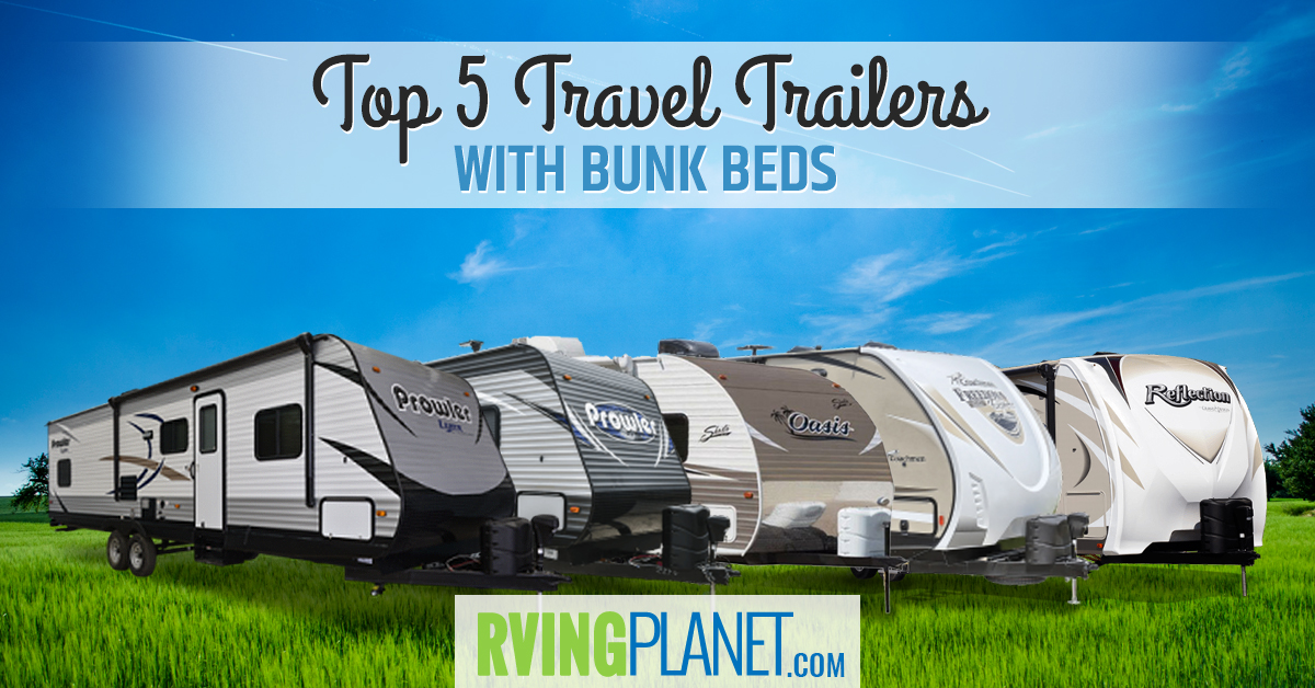Top 5 Best Quality Travel Trailers With Bunk Beds Rvingplanet Blog