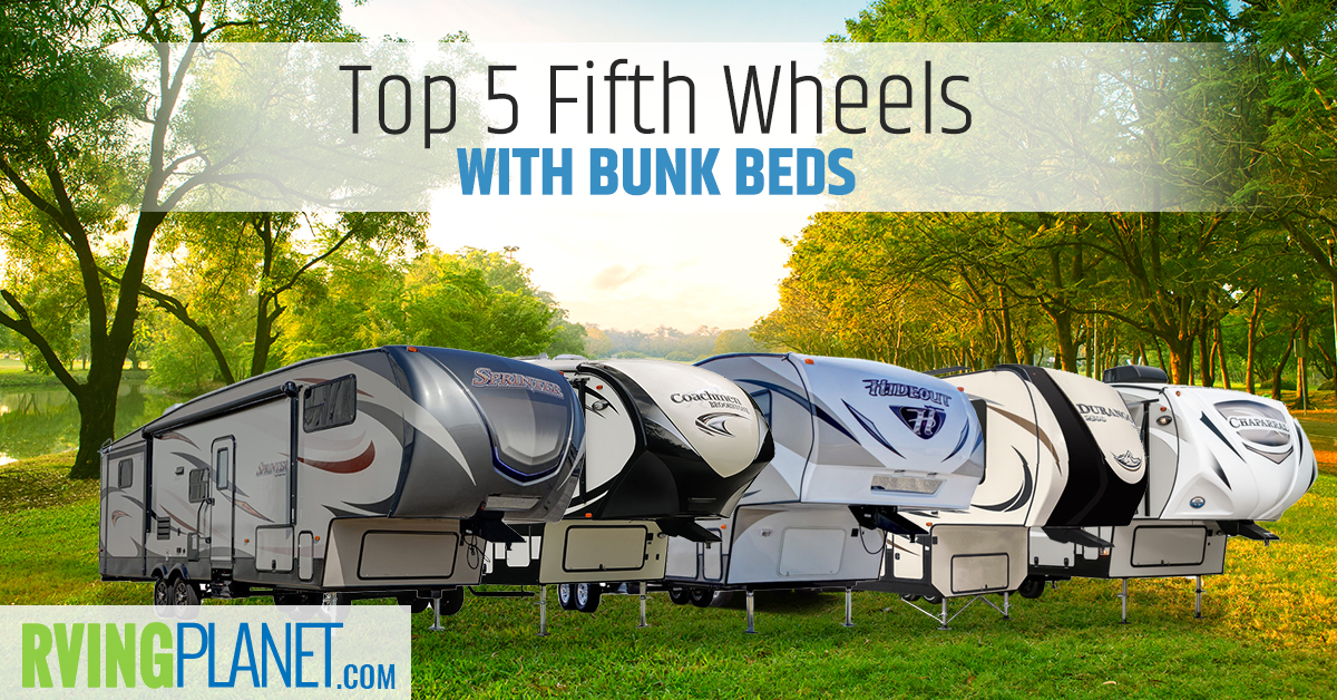 Top 5 Best Fifth Wheel Rvs With Bunk Beds Rvingplanet Blog